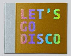 Letxe2x80x99s Go Disco #book #food #cover #cook #gold #foil