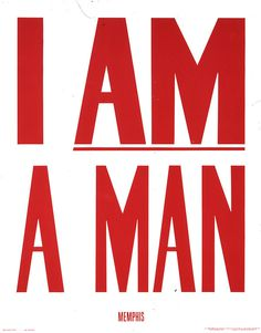 I Am a Man! but does it float #rights #civil #typography