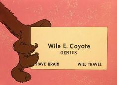 Google Image Result for http://4.bp.blogspot.com/_pKcB8A-v9wU/TJN9UZHNC2I/AAAAAAAAA7I/aOVV0VgZ7iE/s1600/wile-e-coyote-business-card.png #chuck #jones #wilie #coyote #e