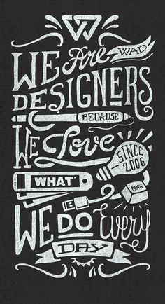 We Are Designers #quote #chalk #illustration #type #typography