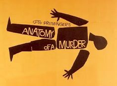 Amy's Classic Movie Blog - Now with Jessica Added!: Anatomy of a Murder (1959) #old #movie #title #preminger #of #otto #anatomy #murder #illustration #sequence