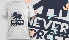 Never Forget T-shirt Design #print #design #graphic #t-shirt #typography