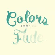 Colors tend to fade Art Print #lettering #handlettering #typography