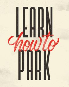 Learn How To Park - Mike Greenwell # lettering #Handlettering #type #typography