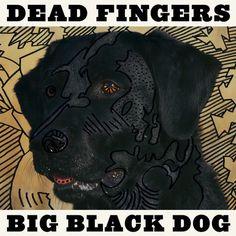 Dead Fingers - Big Black Dog #black #deadfingers #cover #music #dog