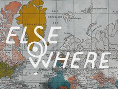 mind's location. #globe #else #where #elsewhere #design #map #letter #art #type #country #typography