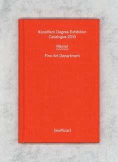 «Konstfack Degree Exhibition Catalogue 2010» (2010) by Aron Kullander-Östling #aron #from #designers #design #book #minimal #stockholm #typography