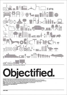 Objectified: A Documentary Film by Gary Hustwit #design #poster
