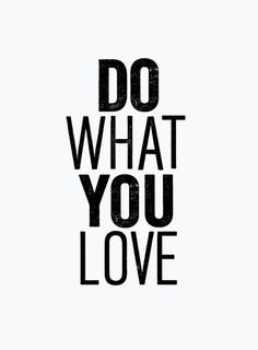 "Typography Art ""Do What You Love"" #inspiration #white #black #art #and #typography"
