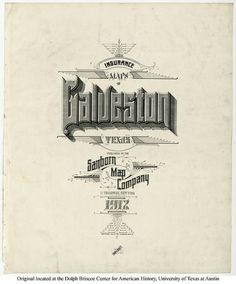 Sanborn Map Company title pages / Sanborn Insurance map - Texas - GALVESTON - 1912 #typography #lettering 100% 3400 × 4094 pixels The Typography of S