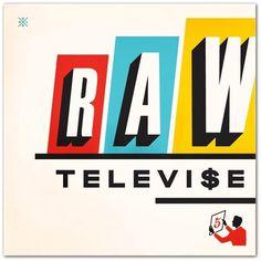 73_rawtelevise5.jpg 500×500 pixels #layout