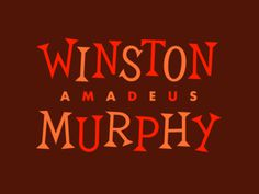 Winston Amadeus Murphy #lettering #red #orange #riley #cran #brown #typography