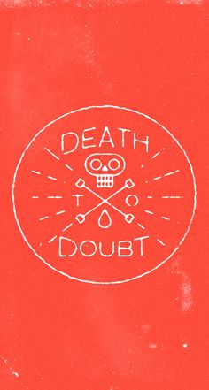 Richard Perez – Death to Doubt #inspiration #typography