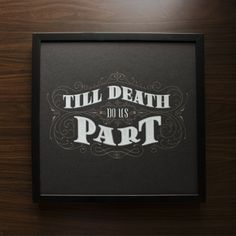 Typeverything.com Till Death do us Part by Drew... - Typeverything #print #typography