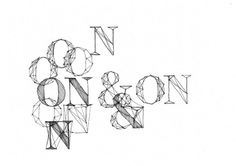 on_on.jpg (670×474) #type #illustration #sketch #typography