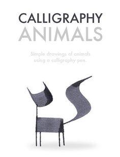 Calligraphy Animals Simple drawings of animals using a calligraphy pen. Simples desenhos de animais, utilizando uma caneta tipográfica. #calligraphy #illustration #pen #animals