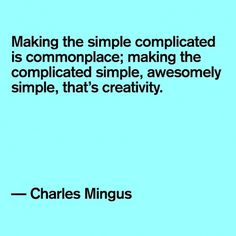 Quote: Charles Mingus #quote #creativity #charles #mingus