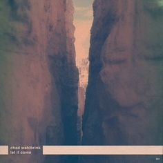 "Chad Wahlbrink ""Let It Come"" #halftone #album #design #graphic #rocks #art #music #canyon"