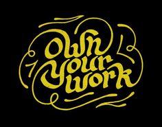 Own Your Work - bradwoodarddesign #type #illustration #typography