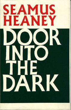 All sizes | Door into the Dark by Seamus Heaney | Flickr - Photo Sharing! #cover #book #typography
