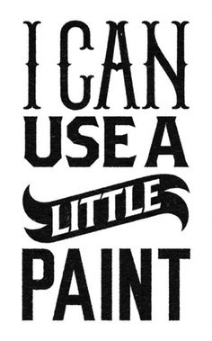 I Can Use A Little Paint - Benny Arts #lettering #benny #arts #paint #custom #hand #typography