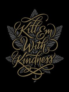 Typeverything.com Kill Em With Kindness by Jason Carter #lettering