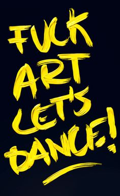 Typeverything.com -Â Fuck Art, Let #fuck #dance #art #type #typography