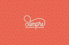 Siempre #lettering #custom #logo #hand #typography