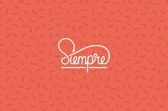 Siempre #typography #hand lettering #logo #custom