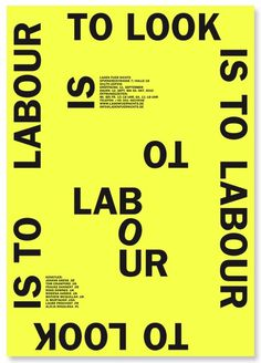 TOUT VA BIEN - To look is to labour #yellow #poster #typography