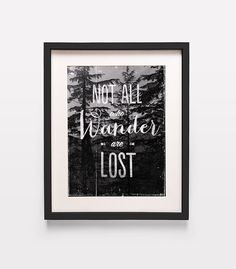 Not all who wander are lost Modern Inspirational by MrPickwicks
