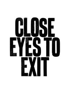 07de723710eba6ad48407002e865153b3185ea07_m.jpg 339×480 pixels #eyes #text #close #exit
