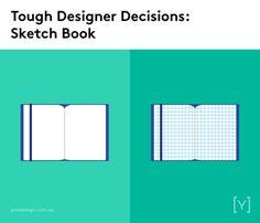 Tough designer decisions - Sketch book.