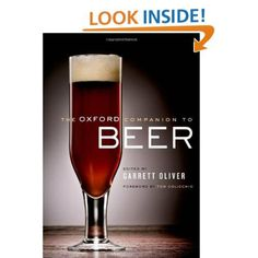 The Oxford Companion to Beer: Garrett Oliver,Tom Colicchio: 9780195367133: Amazon.com: Books #beer