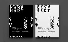 FORMS ( S / W ) — Rodan Kane Hart - Jack Walsh #rodankanehart #design #graphic #jackwalsh #exhibition #poster #art #artist