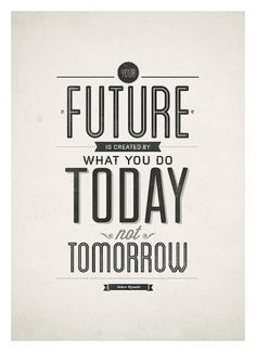 Inspirational quotes poster Your future is created by NeueGraphic #prints #neuegraphic #poster #art #typography