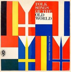 Item 151: WRC Folk Songs of the Old World / unknown designer / 1960s Â« Recollection #vinyl #sleeve