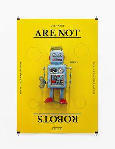designer are not robots by oddds.com #photography #design #graphic