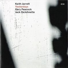 Images for Keith Jarrett / Gary Peacock / Jack DeJohnette - Yesterdays #album #akzidenz #minimalism #cover #ecm #grotesk #records