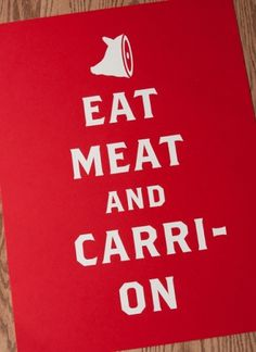 Kryptonite Prints and Apparel - EAT MEAT AND CARRION #pos #meat #eat #poster