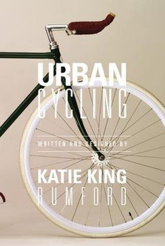 Urban Cycling, by Katie King Rumford #graphic design #typography #bike #cycling #urban cycling