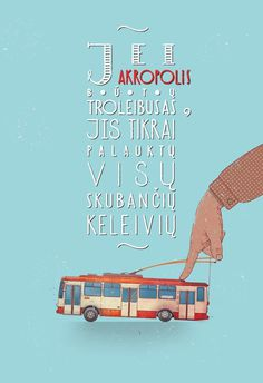 Outdoor posters. 'If Akropolis would be a bus/trolley it would wait for all slow clients' Agency McCann Erickson Client Akropolis Don #design #illustration #poster #advert #strautniekas