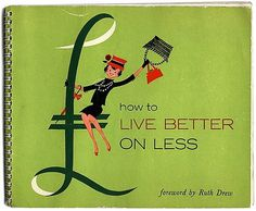 FFFFOUND! | how to live better on less on Flickr - Photo Sharing! #book #cover #illustration #vintage #green