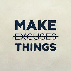 Make Excuses Things