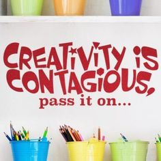 Great quote! Creativity is contagious, pass it on. --Einstein For a home office, classroom, kids room. Wall decal: http://cozywallart.com #wall #quotes