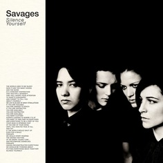 Savages — Silence Yourself 1