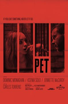 "Pet (2016) #poster #movie #cinema tagline: ""If you love something, never let it go."""
