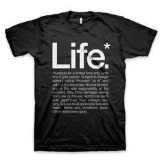"""Life* Available for a limited time only"" T Shirt #quote #tshirt #black #tee #helvetica #life #typography"