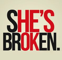 "Never sure who is the one that's ""broken"" #message #typography"