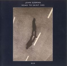 Images for John Surman - Road To Saint Ives #gill #album #sans #cover #ecm #records